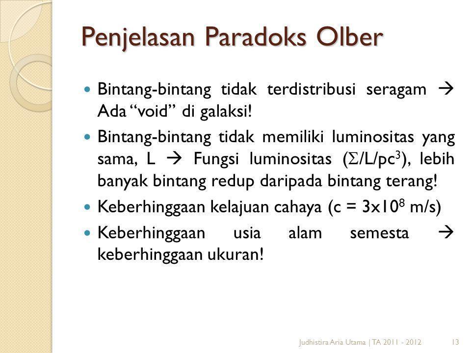 """13 Penjelasan Paradoks Olber Judhistira Aria Utama   TA 2011 - 2012 Bintang-bintang tidak terdistribusi seragam  Ada """"void"""" di galaksi! Bintang-binta"""