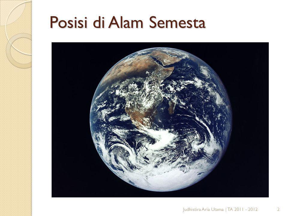 2 Posisi di Alam Semesta Judhistira Aria Utama   TA 2011 - 2012