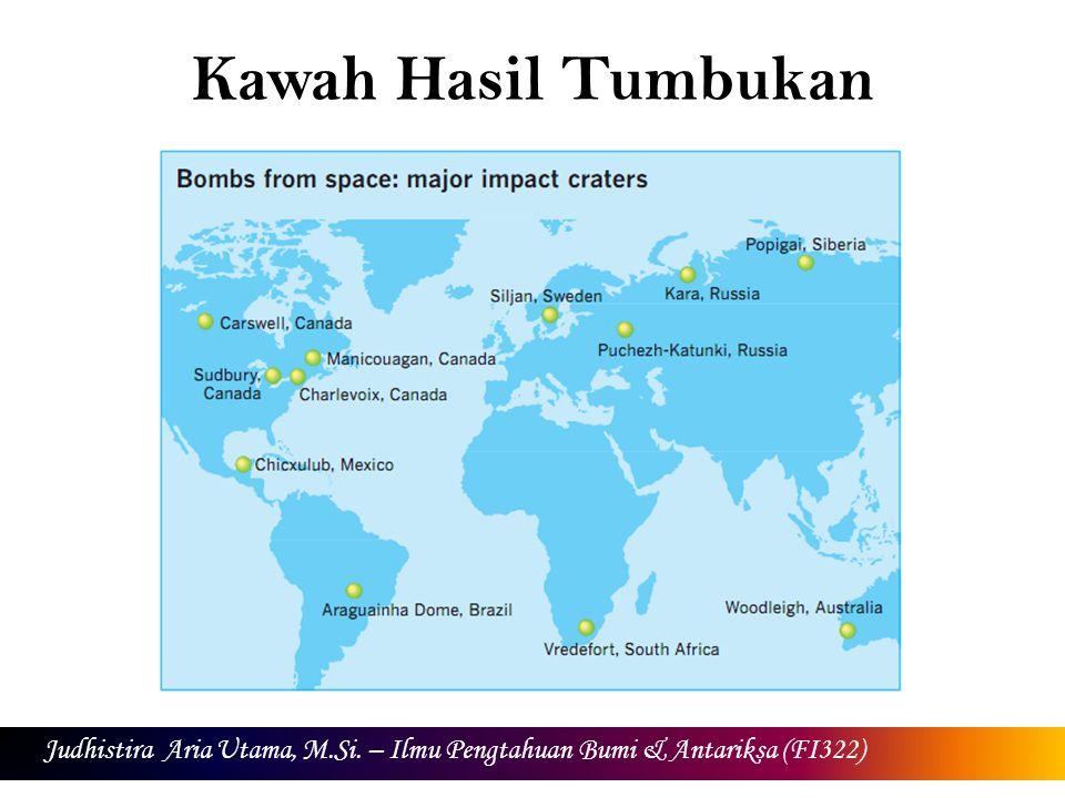 Kawah Hasil Tumbukan Judhistira Aria Utama, M.Si. – Ilmu Pengtahuan Bumi & Antariksa (FI322)