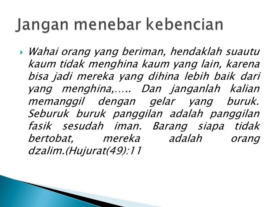  Ayat diatas adalah ayat yang penting dalam membangun etika sosial, terutama kapasitas kita sebagai manusia.