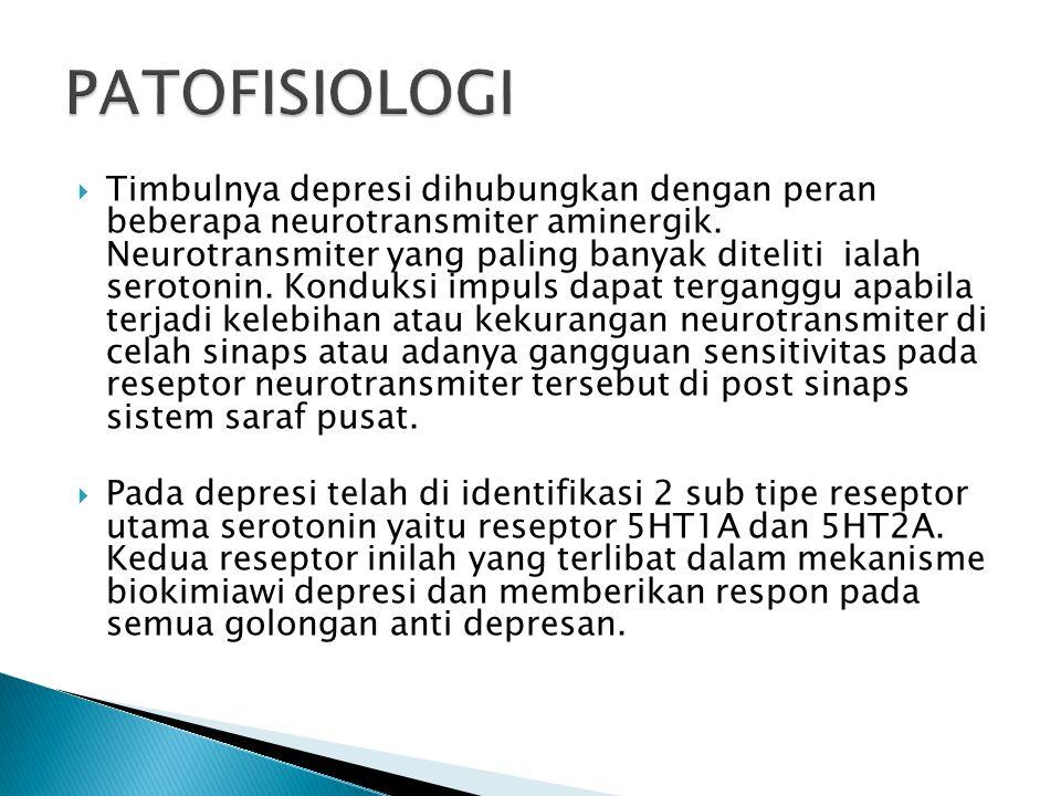  Timbulnya depresi dihubungkan dengan peran beberapa neurotransmiter aminergik.