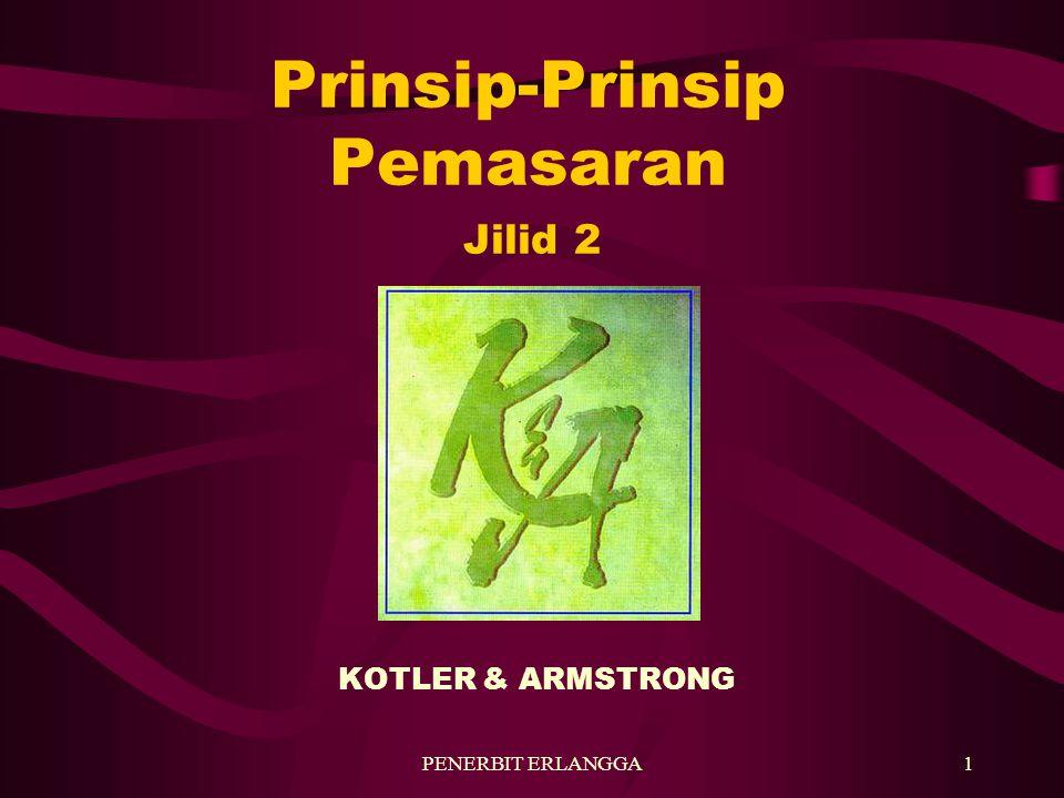 PENERBIT ERLANGGA1 Prinsip-Prinsip Pemasaran KOTLER & ARMSTRONG Jilid 2
