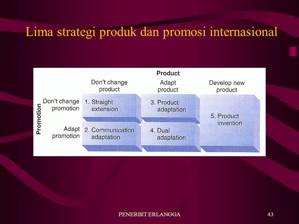 PENERBIT ERLANGGA43 Lima strategi produk dan promosi internasional