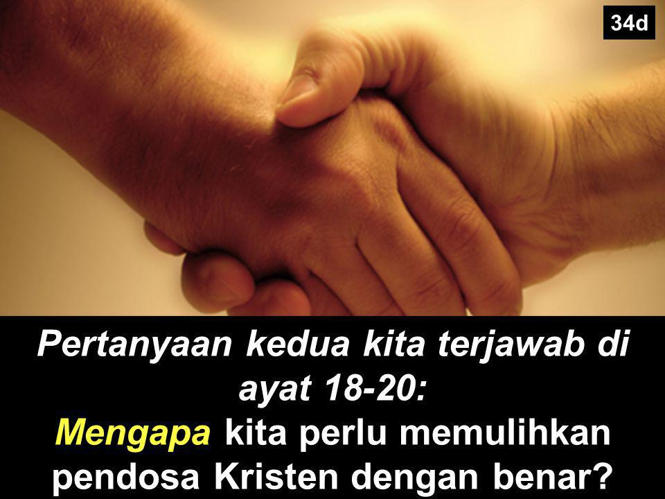 The Point of Verses 15-17 I. Simpan permasalahan seprivat mungkin (15- 17). 34d