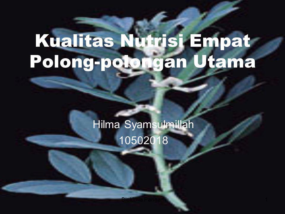 Biokimia Pangan1 Kualitas Nutrisi Empat Polong-polongan Utama Hilma Syamsulmillah 10502018
