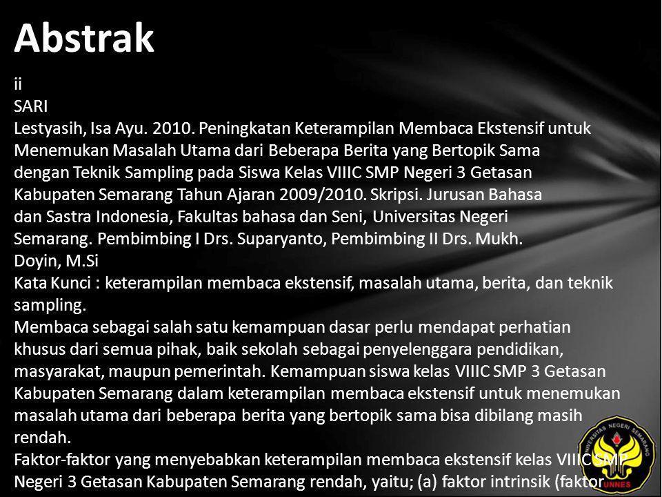 Abstrak ii SARI Lestyasih, Isa Ayu. 2010. Peningkatan Keterampilan Membaca Ekstensif untuk Menemukan Masalah Utama dari Beberapa Berita yang Bertopik