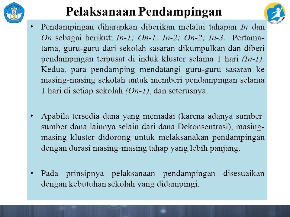 Pelaksanaan Pendampingan Pendampingan diharapkan diberikan melalui tahapan In dan On sebagai berikut: In-1; On-1; In-2; On-2; In-3. Pertama- tama, gur