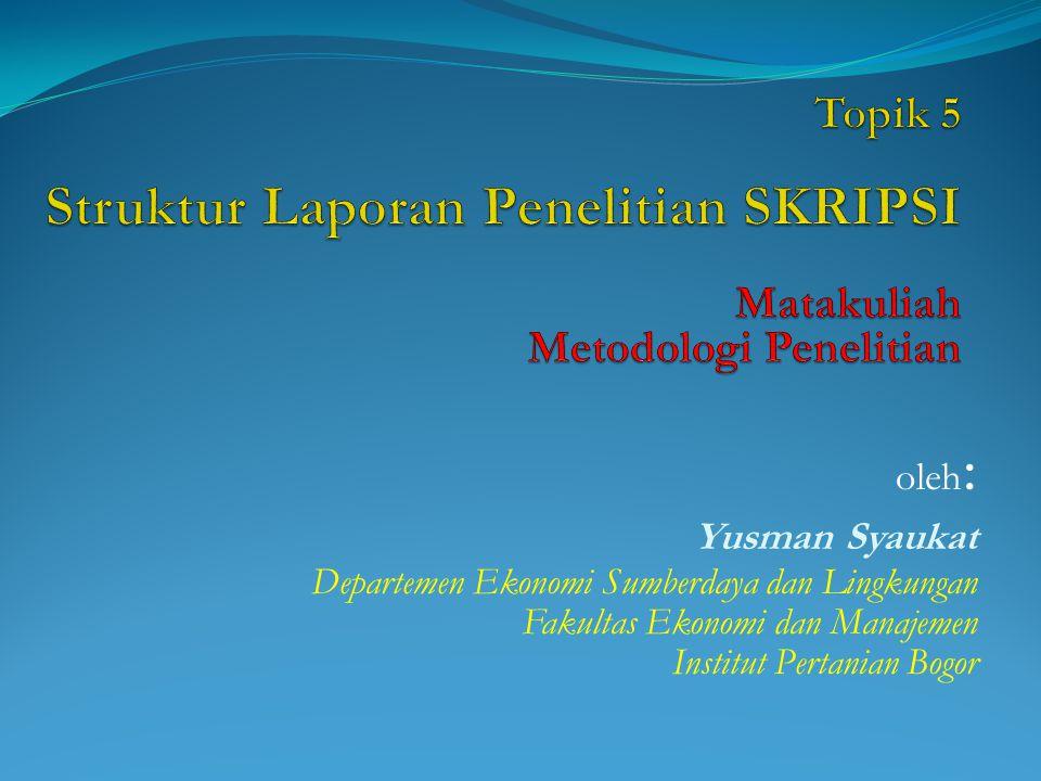 oleh : Yusman Syaukat Departemen Ekonomi Sumberdaya dan Lingkungan Fakultas Ekonomi dan Manajemen Institut Pertanian Bogor
