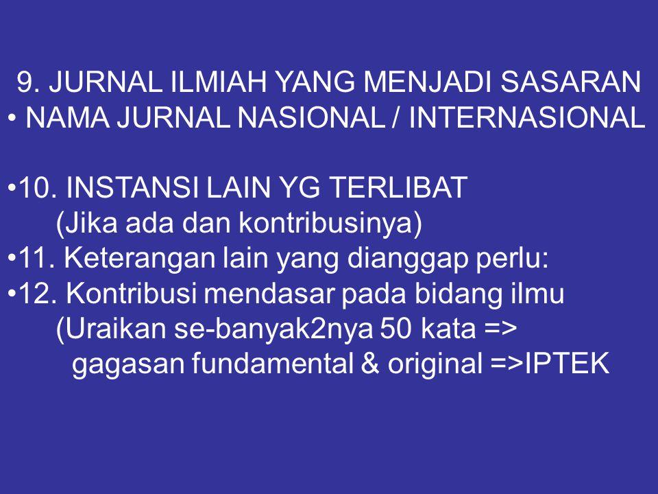 9. JURNAL ILMIAH YANG MENJADI SASARAN NAMA JURNAL NASIONAL / INTERNASIONAL 10. INSTANSI LAIN YG TERLIBAT (Jika ada dan kontribusinya) 11. Keterangan l