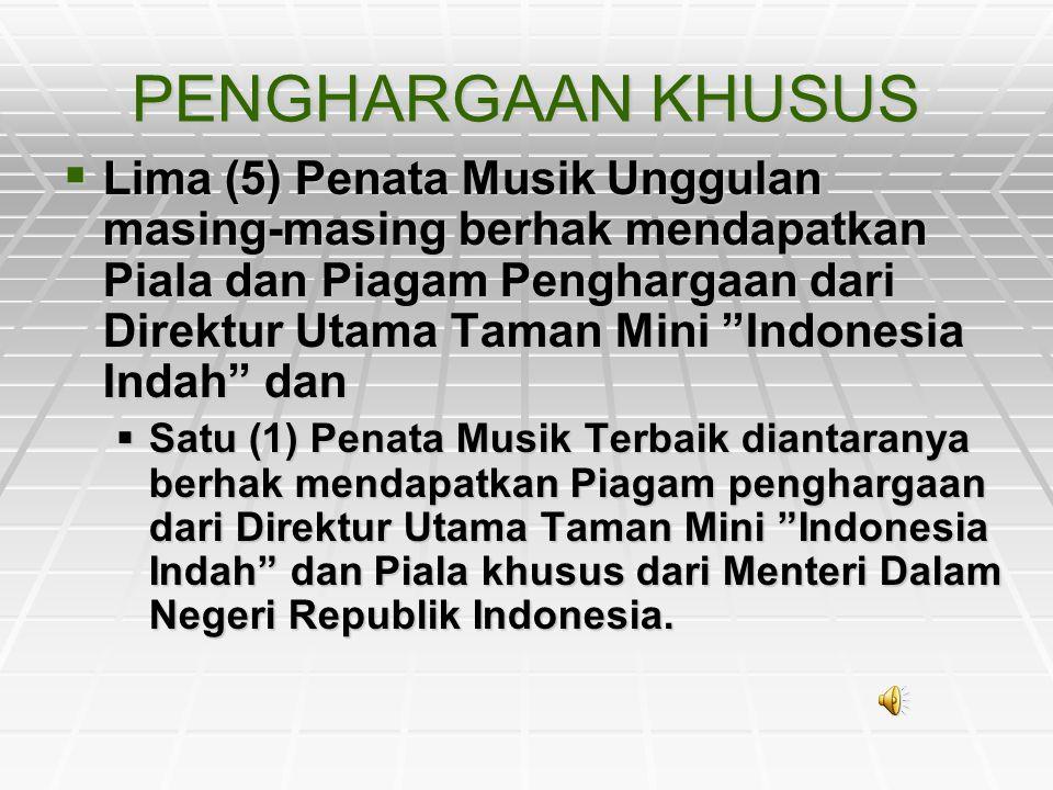 """PENGHARGAAN KHUSUS  Lima (5) Penata Musik Unggulan masing-masing berhak mendapatkan Piala dan Piagam Penghargaan dari Direktur Utama Taman Mini """"Indo"""