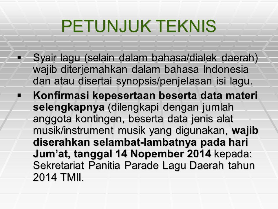 PETUNJUK TEKNIS SSSSyair lagu (selain dalam bahasa/dialek daerah) wajib diterjemahkan dalam bahasa Indonesia dan atau disertai synopsis/penjelasan