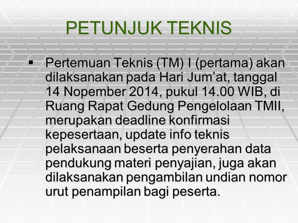  Pertemuan Teknis (TM) I (pertama) akan dilaksanakan pada Hari Jum'at, tanggal 14 Nopember 2014, pukul 14.00 WIB, di Ruang Rapat Gedung Pengelolaan T