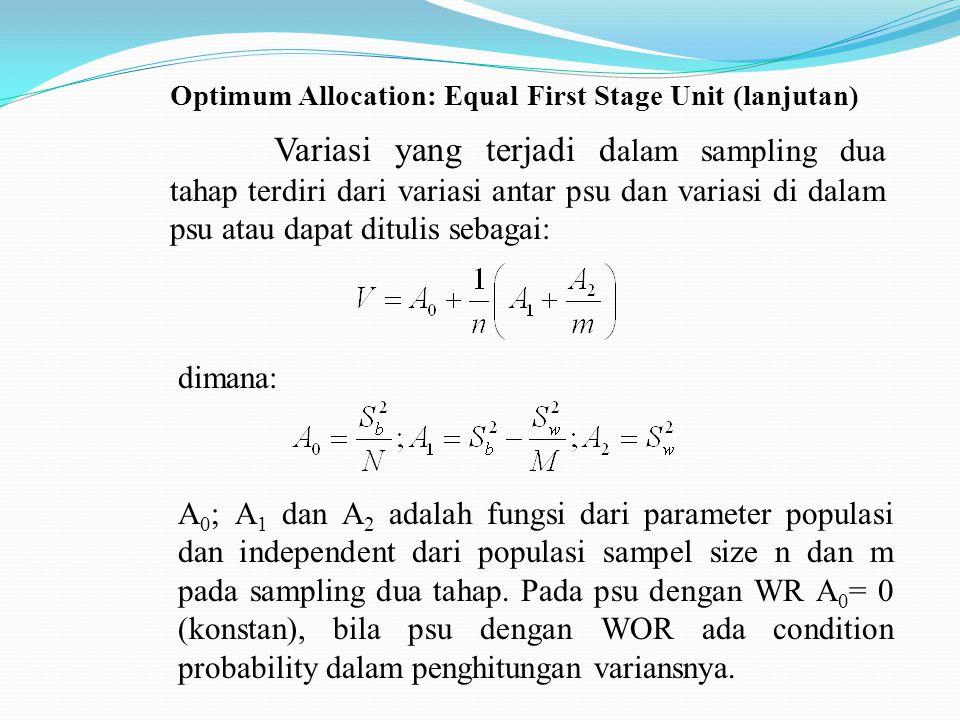 Optimum Allocation: Equal First Stage Unit (lanjutan) 1.