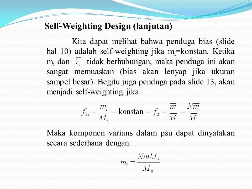 Three Stage Sampling with Equal Propbability Anggap y ijk adalah nilai dari unit ke-k tahap tiga dalam unit ke-j tahap dua dari unit ke-i tahap pertama, maka penduga rata-rata populasinya adalah: