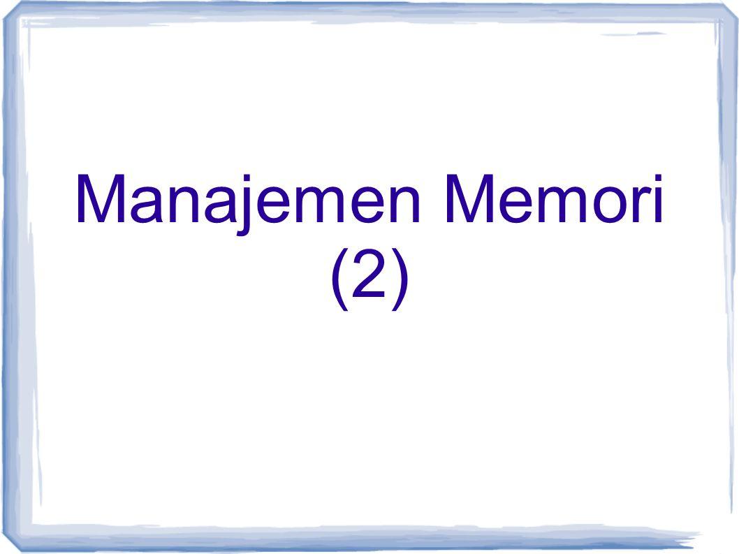 Contoh Diasumsikan suatu sistem komputer memiliki memori utama dengan kapasitas 16 MB.