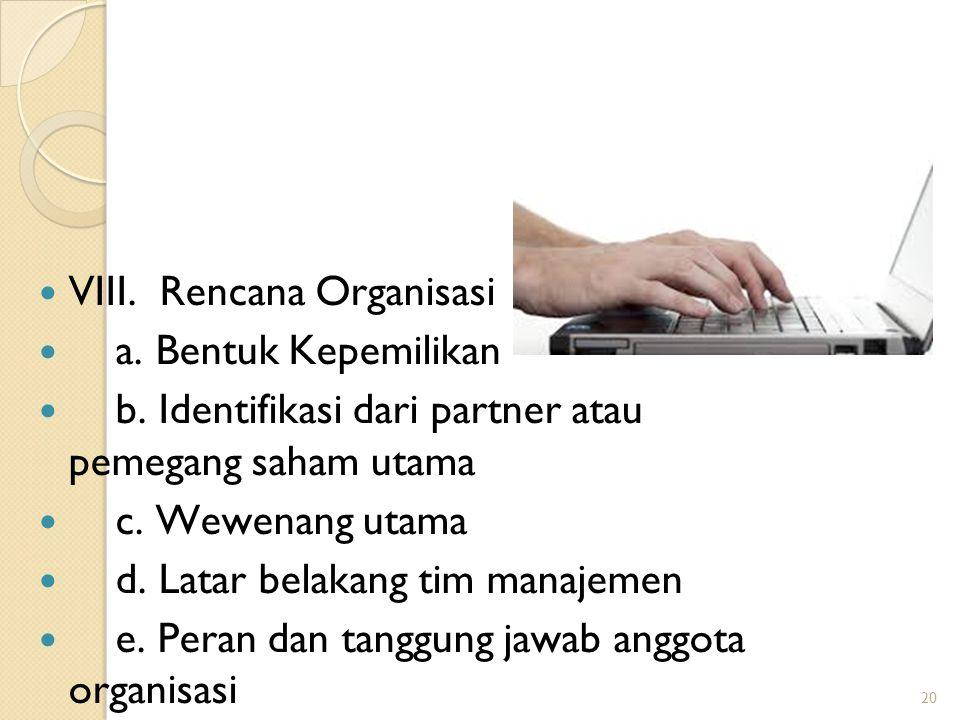 20 VIII.Rencana Organisasi a. Bentuk Kepemilikan b.