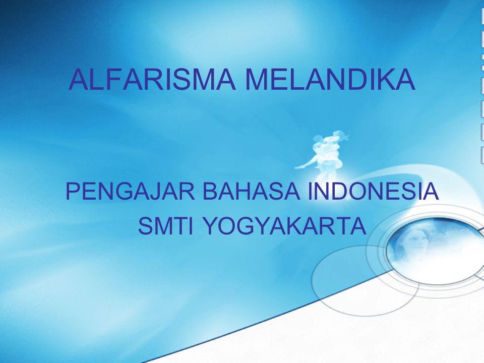 ALFARISMA MELANDIKA PENGAJAR BAHASA INDONESIA SMTI YOGYAKARTA
