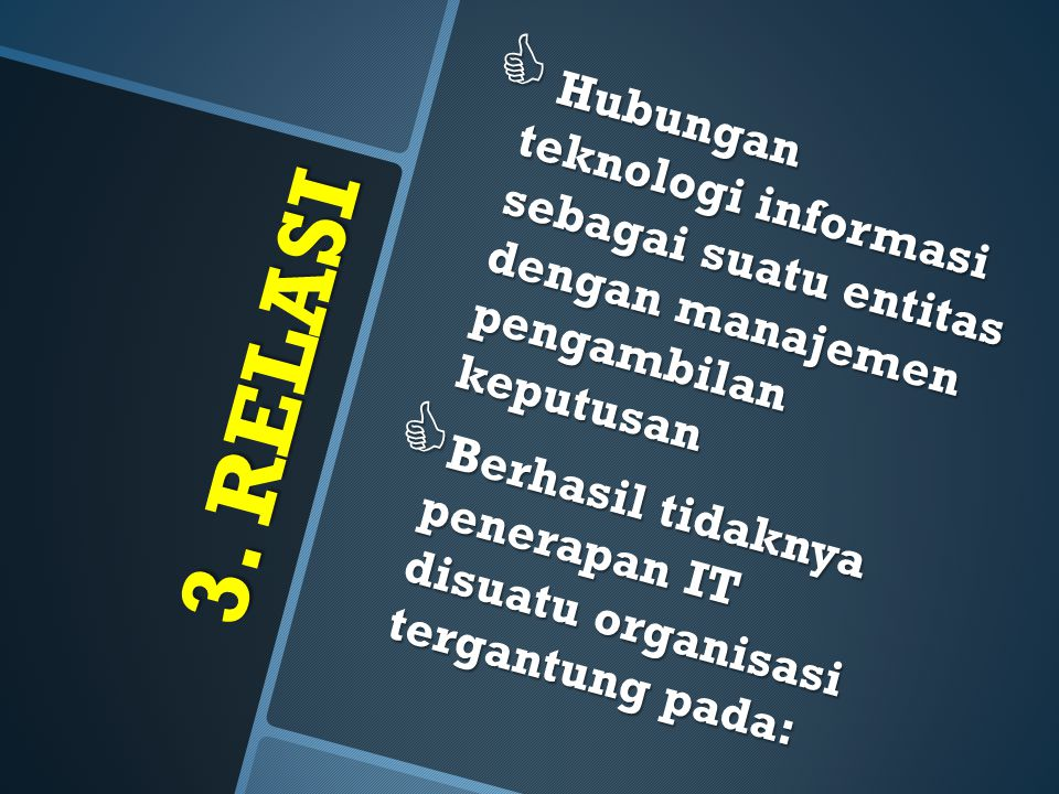 3.RELASI(2)  : manajemen puncak yang menjadi IT Projects Sponsor.