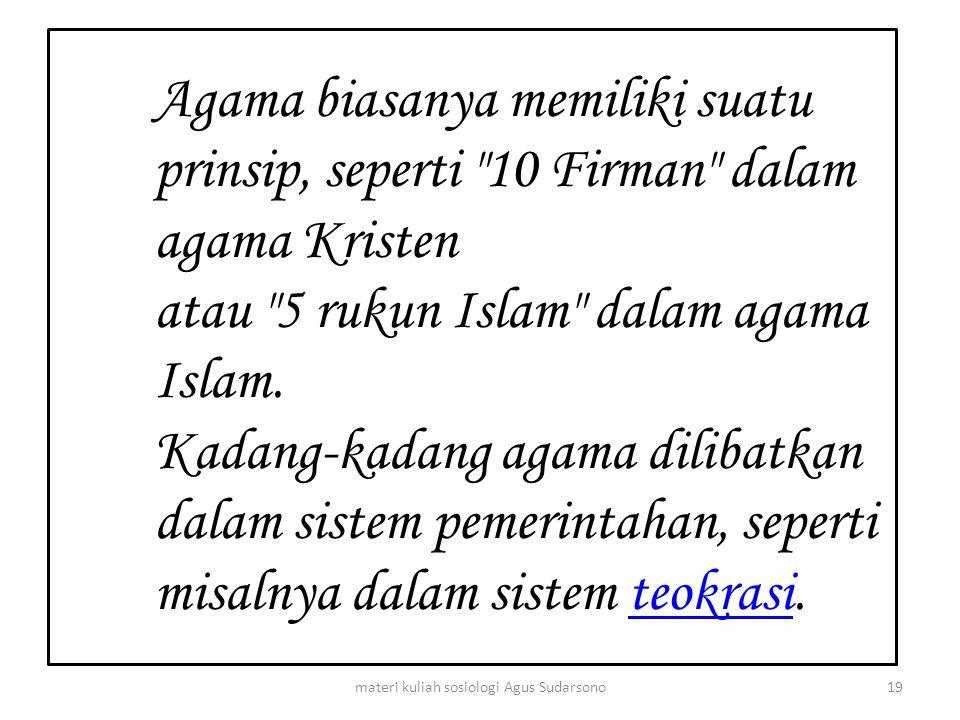 Agama biasanya memiliki suatu prinsip, seperti