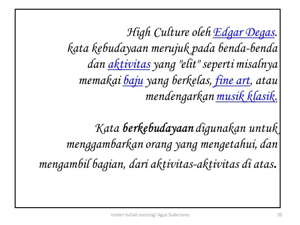 High Culture oleh Edgar Degas. kata kebudayaan merujuk pada benda-benda dan aktivitas yang