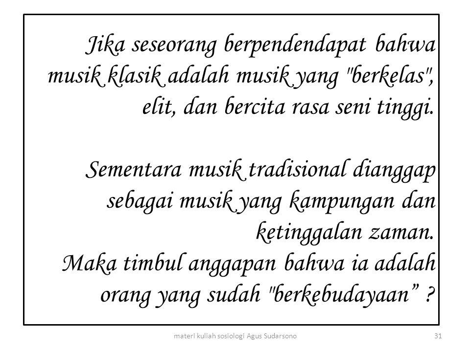 Jika seseorang berpendendapat bahwa musik klasik adalah musik yang