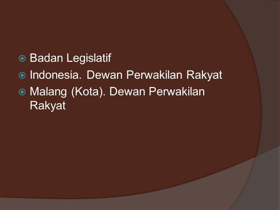  Badan Legislatif  Indonesia. Dewan Perwakilan Rakyat  Malang (Kota). Dewan Perwakilan Rakyat