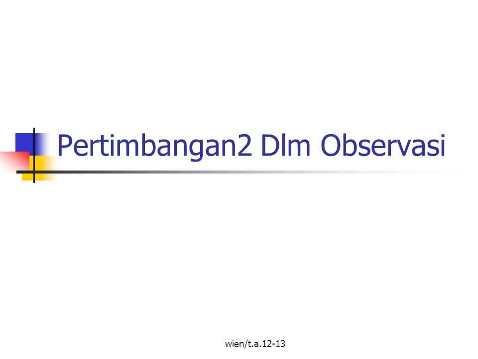 Pertimbangan2 Dlm Observasi wien/t.a.12-13