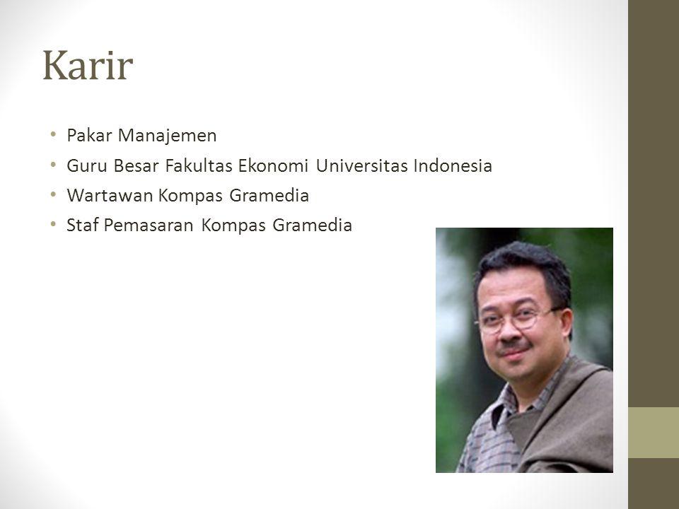 Karir Pakar Manajemen Guru Besar Fakultas Ekonomi Universitas Indonesia Wartawan Kompas Gramedia Staf Pemasaran Kompas Gramedia