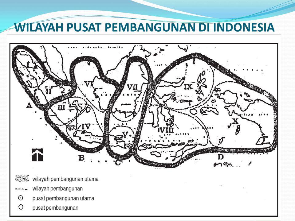 WILAYAH PUSAT PEMBANGUNAN DI INDONESIA