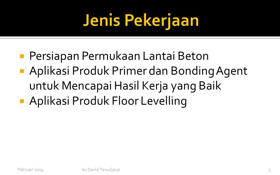  Persiapan Permukaan Lantai Beton  Aplikasi Produk Primer dan Bonding Agent untuk Mencapai Hasil Kerja yang Baik  Aplikasi Produk Floor Levelling F