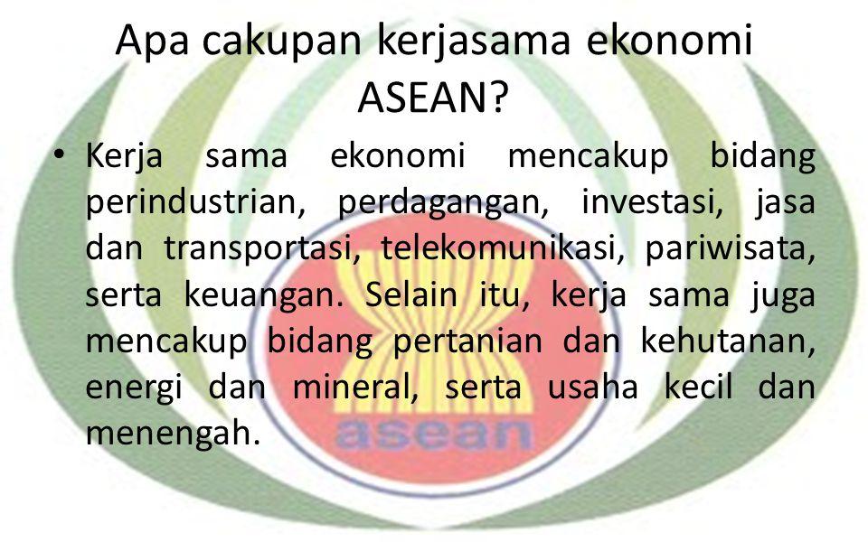 Apa cakupan kerjasama ekonomi ASEAN? Kerja sama ekonomi mencakup bidang perindustrian, perdagangan, investasi, jasa dan transportasi, telekomunikasi,