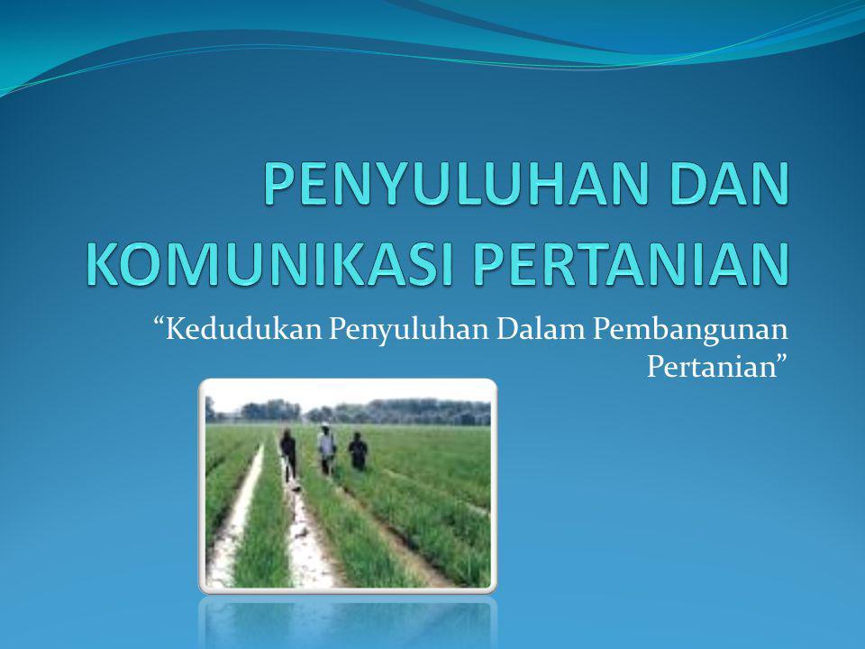Kedudukan Penyuluhan Dalam Pembangunan Pertanian