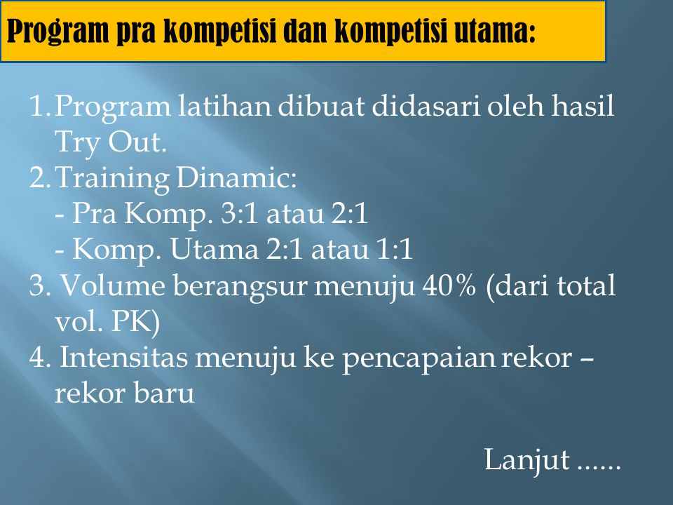 Program pra kompetisi dan kompetisi utama: 1.Program latihan dibuat didasari oleh hasil Try Out.