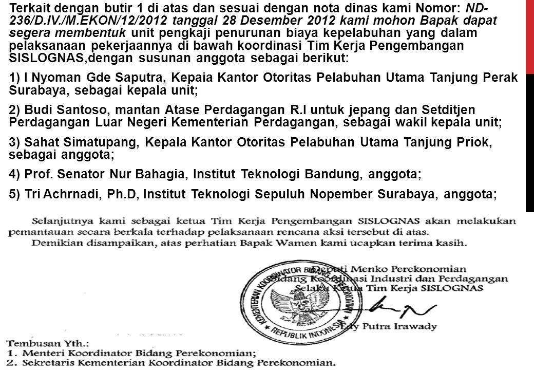 Terkait dengan butir 1 di atas dan sesuai dengan nota dinas kami Nomor: ND- 236/D.IV./M.EKON/12/2012 tanggal 28 Desember 2012 kami mohon Bapak dapat s