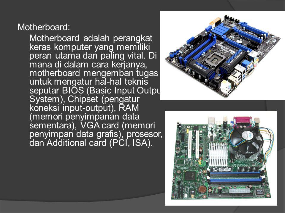 Motherboard: Motherboard adalah perangkat keras komputer yang memiliki peran utama dan paling vital. Di mana di dalam cara kerjanya, motherboard menge