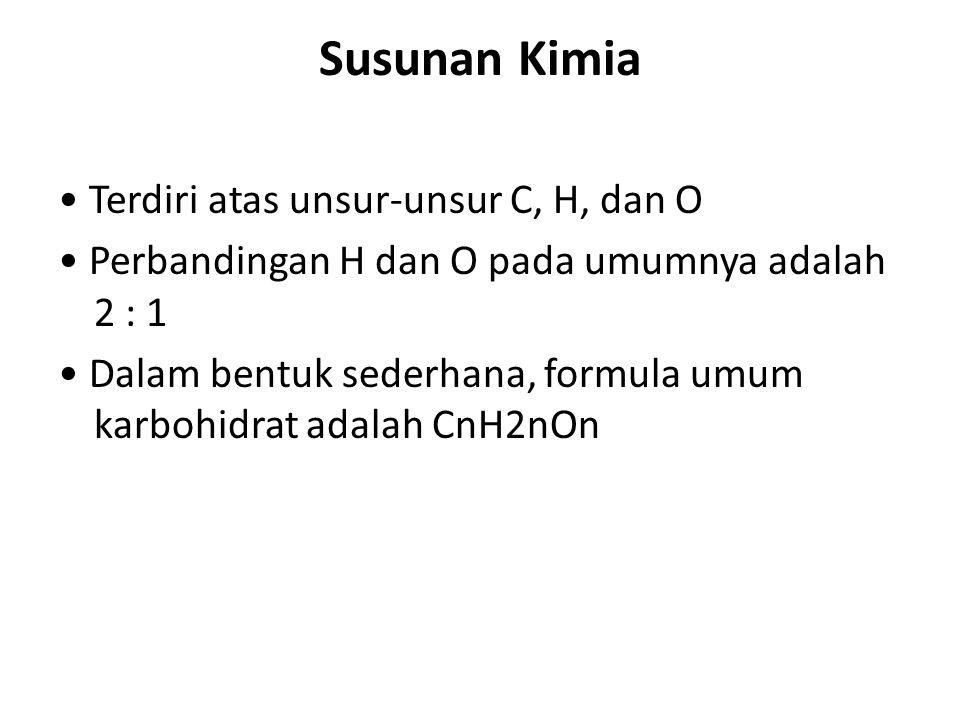 Susunan Kimia Terdiri atas unsur-unsur C, H, dan O Perbandingan H dan O pada umumnya adalah 2 : 1 Dalam bentuk sederhana, formula umum karbohidrat ada