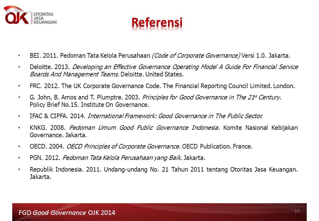 16 BEI. 2011. Pedoman Tata Kelola Perusahaan (Code of Corporate Governance) Versi 1.0. Jakarta. Deloitte. 2013. Developing an Effective Governance Ope