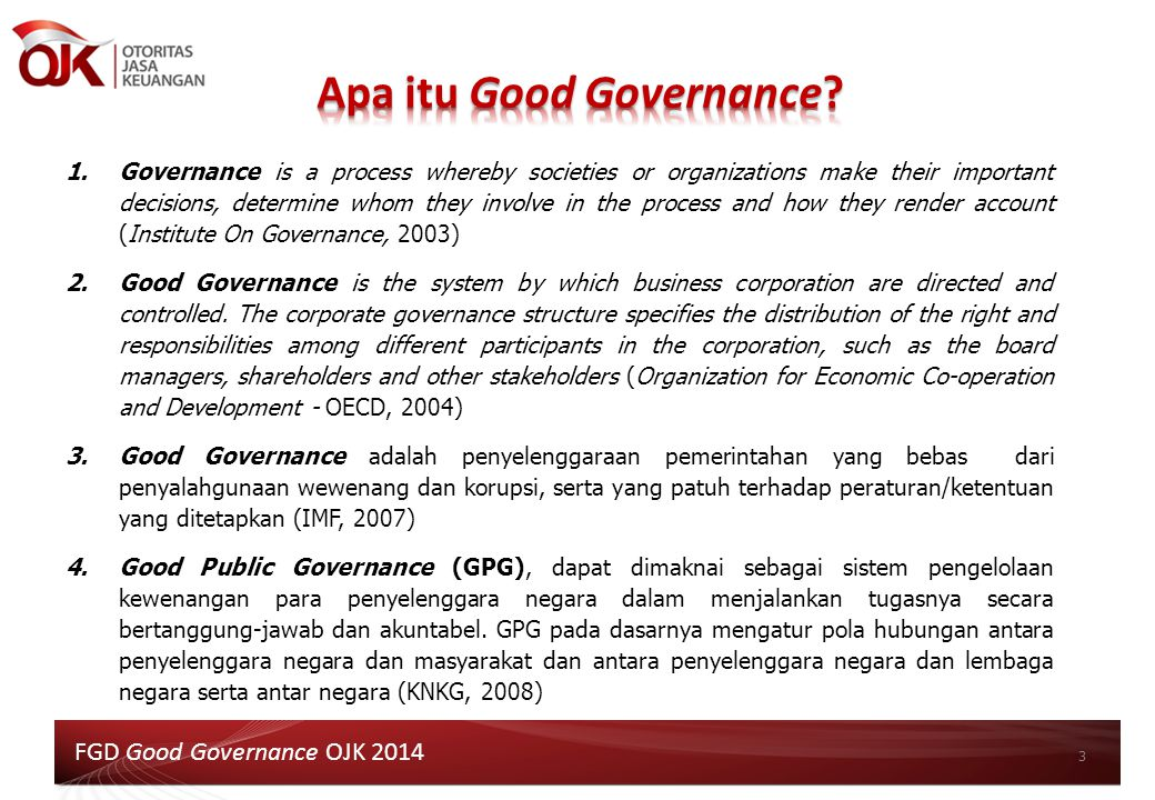3 1.Governance is a process whereby societies or organizations make their important decisions, determine whom they involve in the process and how they