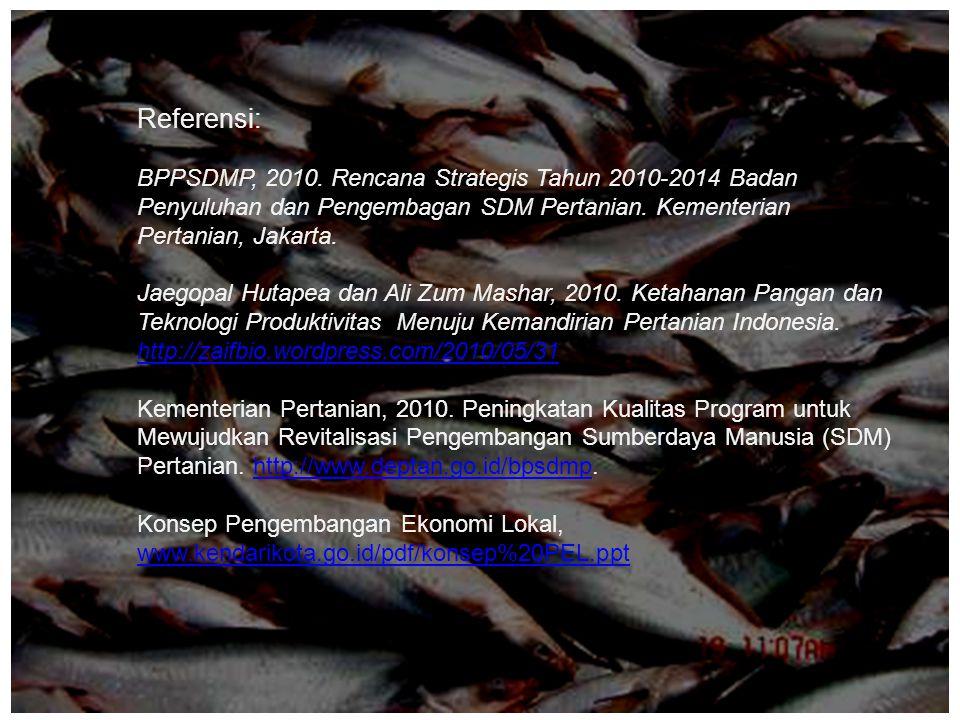 Referensi: BPPSDMP, 2010. Rencana Strategis Tahun 2010-2014 Badan Penyuluhan dan Pengembagan SDM Pertanian. Kementerian Pertanian, Jakarta. Jaegopal H
