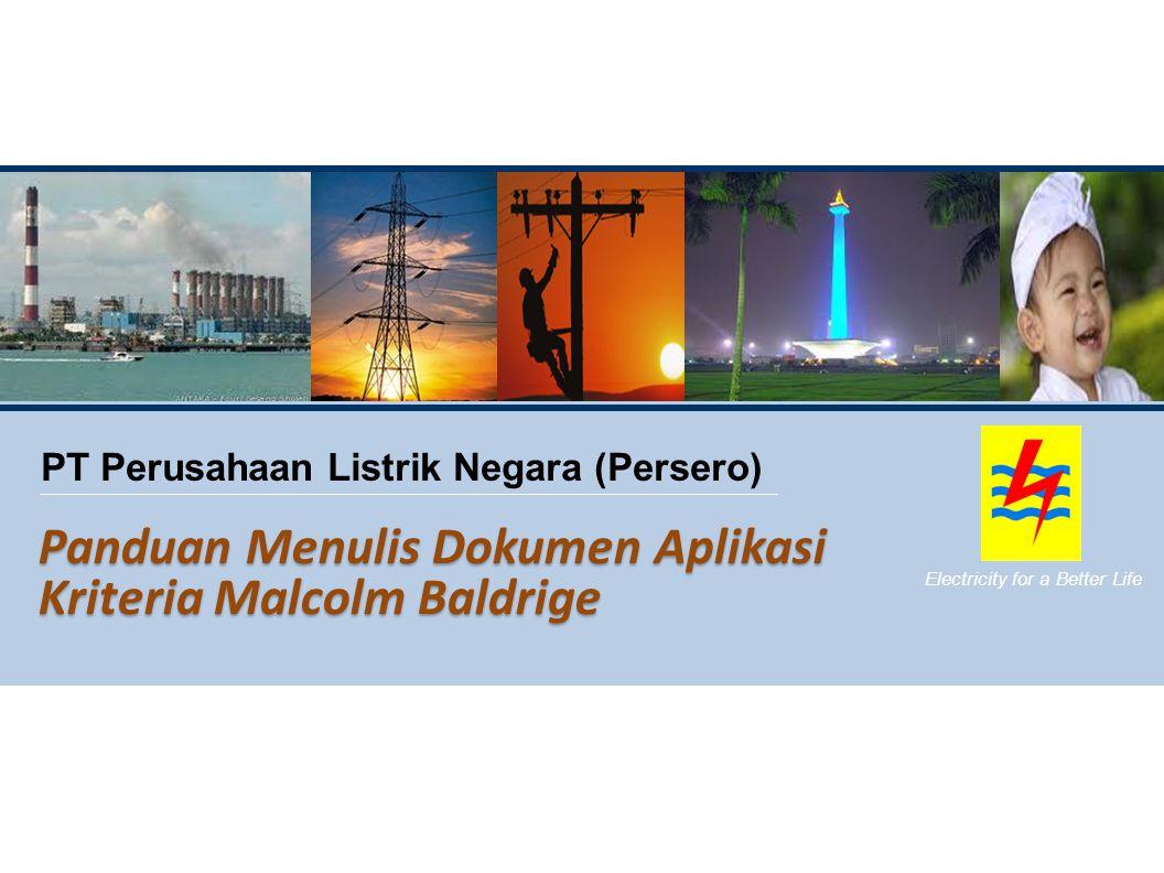 PT Perusahaan Listrik Negara (Persero) Electricity for a Better Life Panduan Menulis Dokumen Aplikasi Kriteria Malcolm Baldrige
