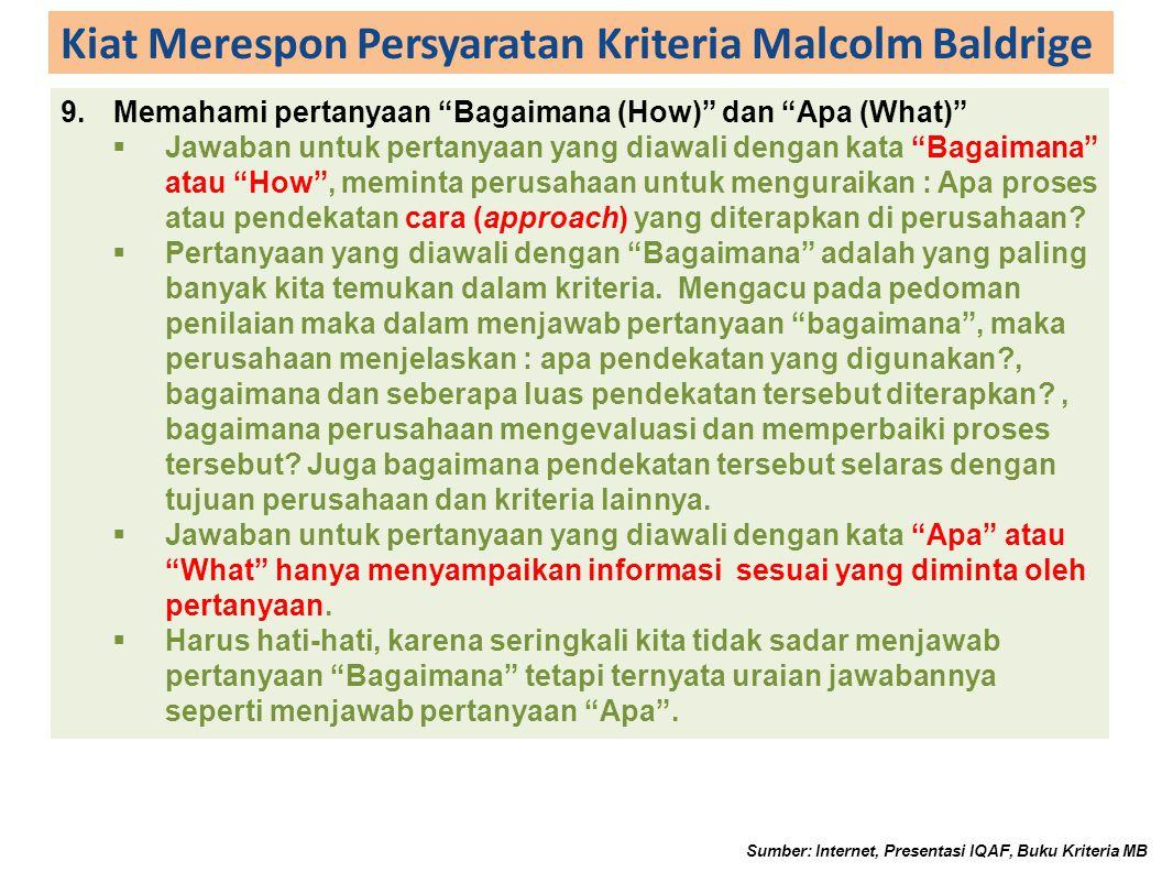 """Kiat Merespon Persyaratan Kriteria Malcolm Baldrige 9.Memahami pertanyaan """"Bagaimana (How)"""" dan """"Apa (What)""""  Jawaban untuk pertanyaan yang diawali d"""