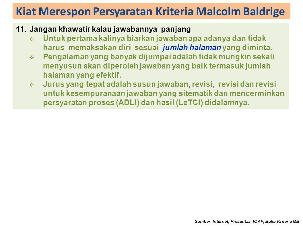 Kiat Merespon Persyaratan Kriteria Malcolm Baldrige 11.Jangan khawatir kalau jawabannya panjang  Untuk pertama kalinya biarkan jawaban apa adanya dan