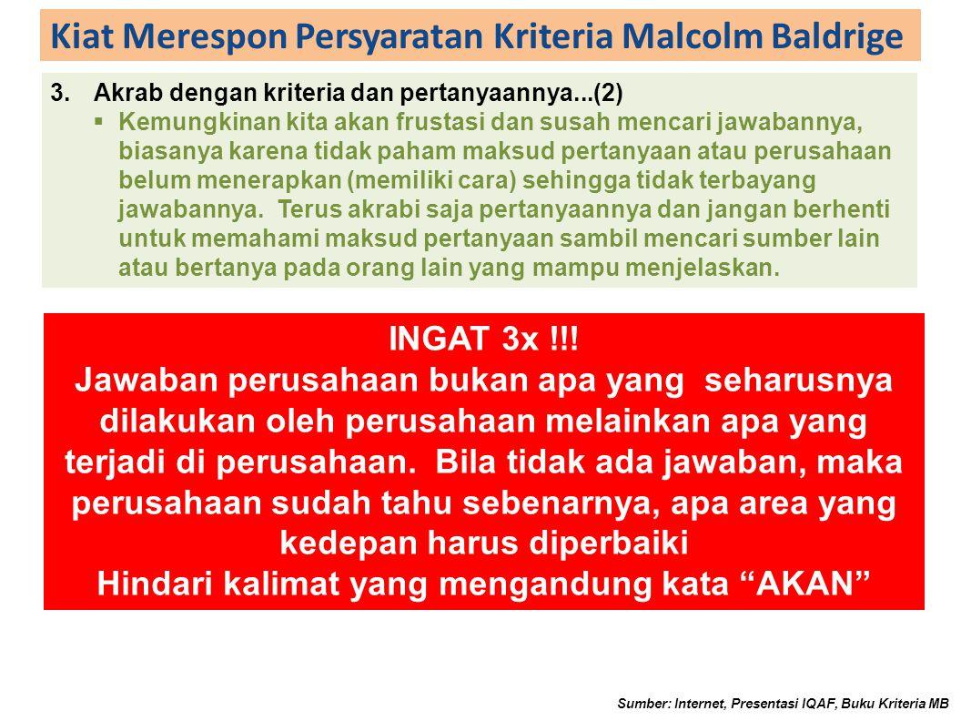 Kiat Merespon Persyaratan Kriteria Malcolm Baldrige 3.Akrab dengan kriteria dan pertanyaannya...(2)  Kemungkinan kita akan frustasi dan susah mencari