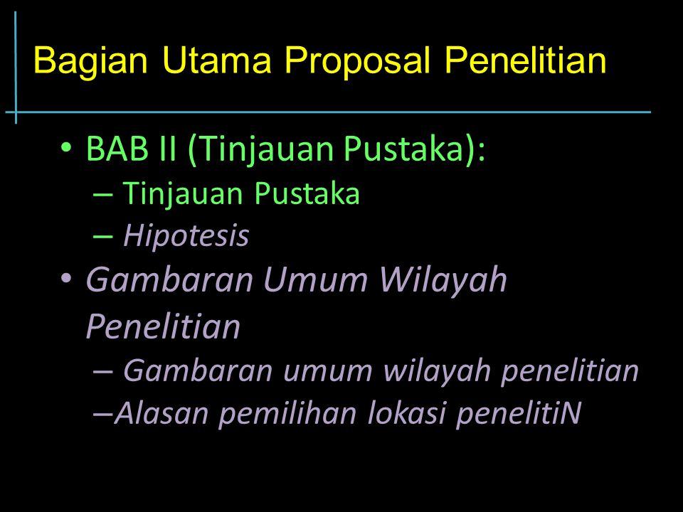 Bagian Utama Proposal Penelitian BAB I (Pendahuluan): –L–Latar Belakang Masalah –R–Rumusan Masalah –B–Batasan Masalah –T–Tujuan Penelitian –M–Manfaat Penelitian