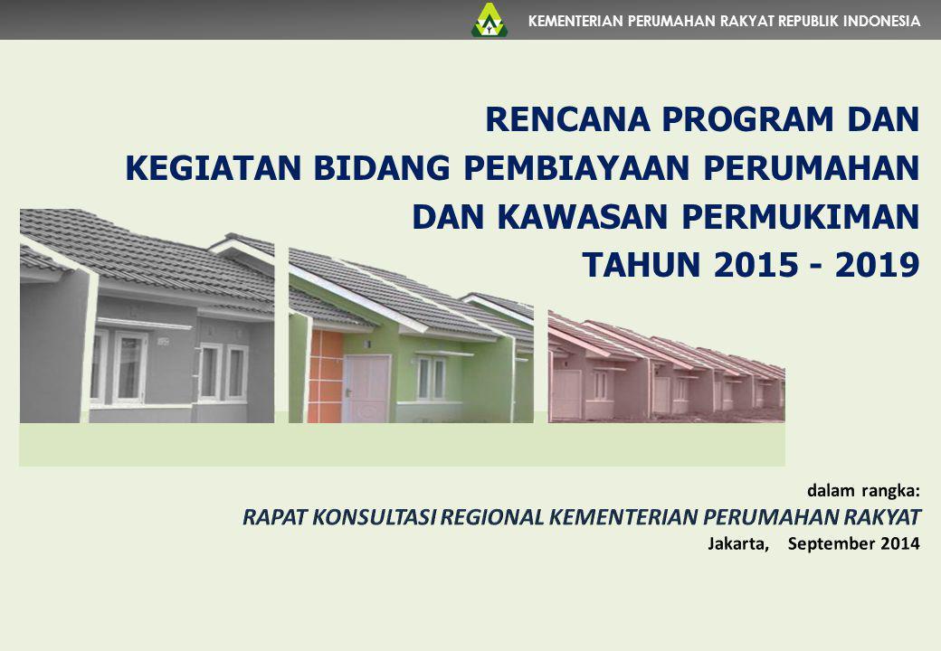 KEMENTERIAN PERUMAHAN RAKYAT REPUBLIK INDONESIA TARGET FASILITAS LIKUIDITAS PEMBIAYAAN PERUMAHAN (FLPP) TAHUN 2015 7 32