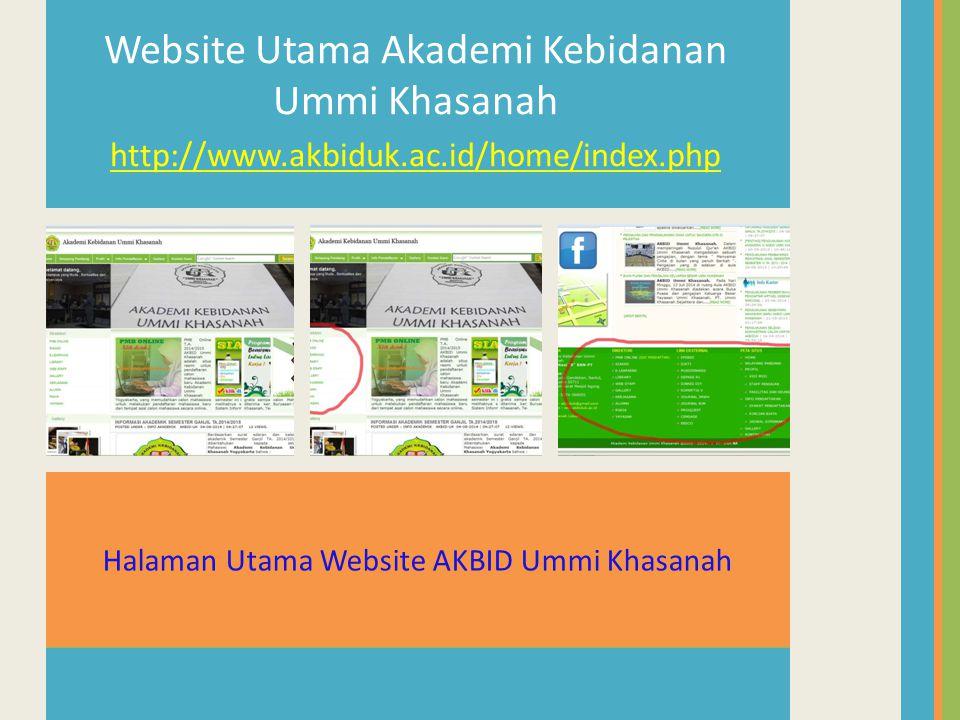 Halaman Utama Website AKBID Ummi Khasanah Website Utama Akademi Kebidanan Ummi Khasanah http://www.akbiduk.ac.id/home/index.php