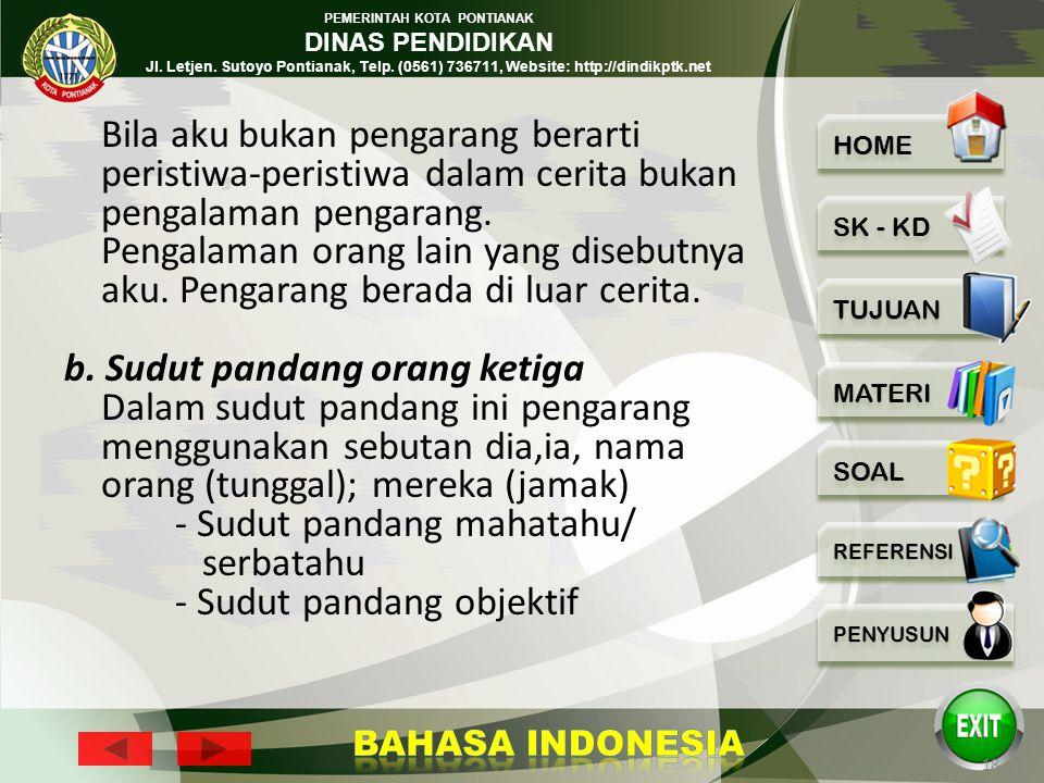 PEMERINTAH KOTA PONTIANAK DINAS PENDIDIKAN Jl. Letjen. Sutoyo Pontianak, Telp. (0561) 736711, Website: http://dindikptk.net 17 4. Sudut Pandang Sudut