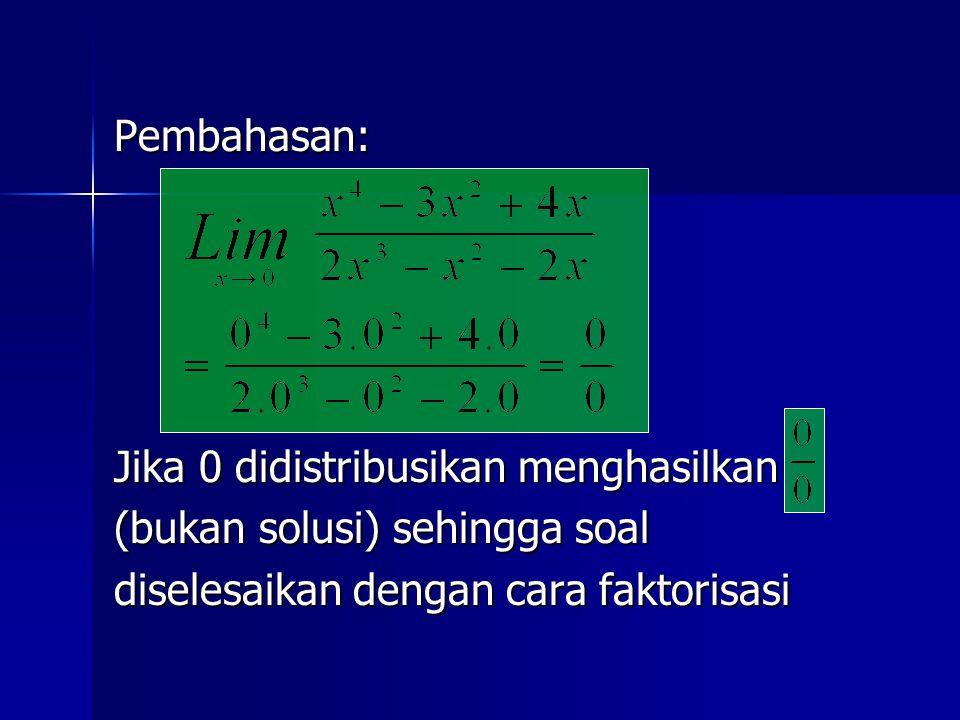 Pembahasan: Jika 0 didistribusikan menghasilkan (bukan solusi) sehingga soal diselesaikan dengan cara faktorisasi