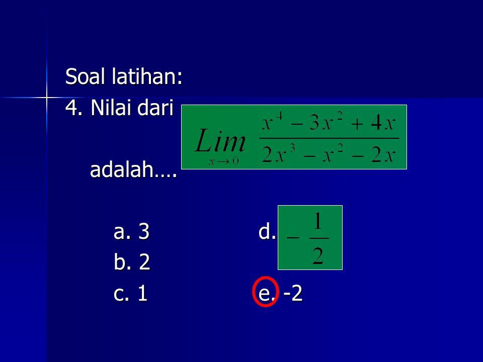 Soal latihan: 4. Nilai dari adalah…. adalah…. a. 3d. b. 2 c. 1e. -2