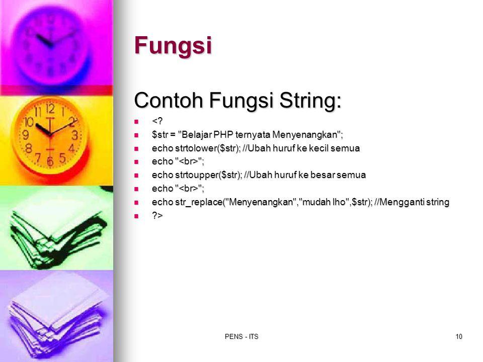 PENS - ITS10 Fungsi Contoh Fungsi String: <? <? $str =